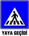 Yaya Geçidi Levhası